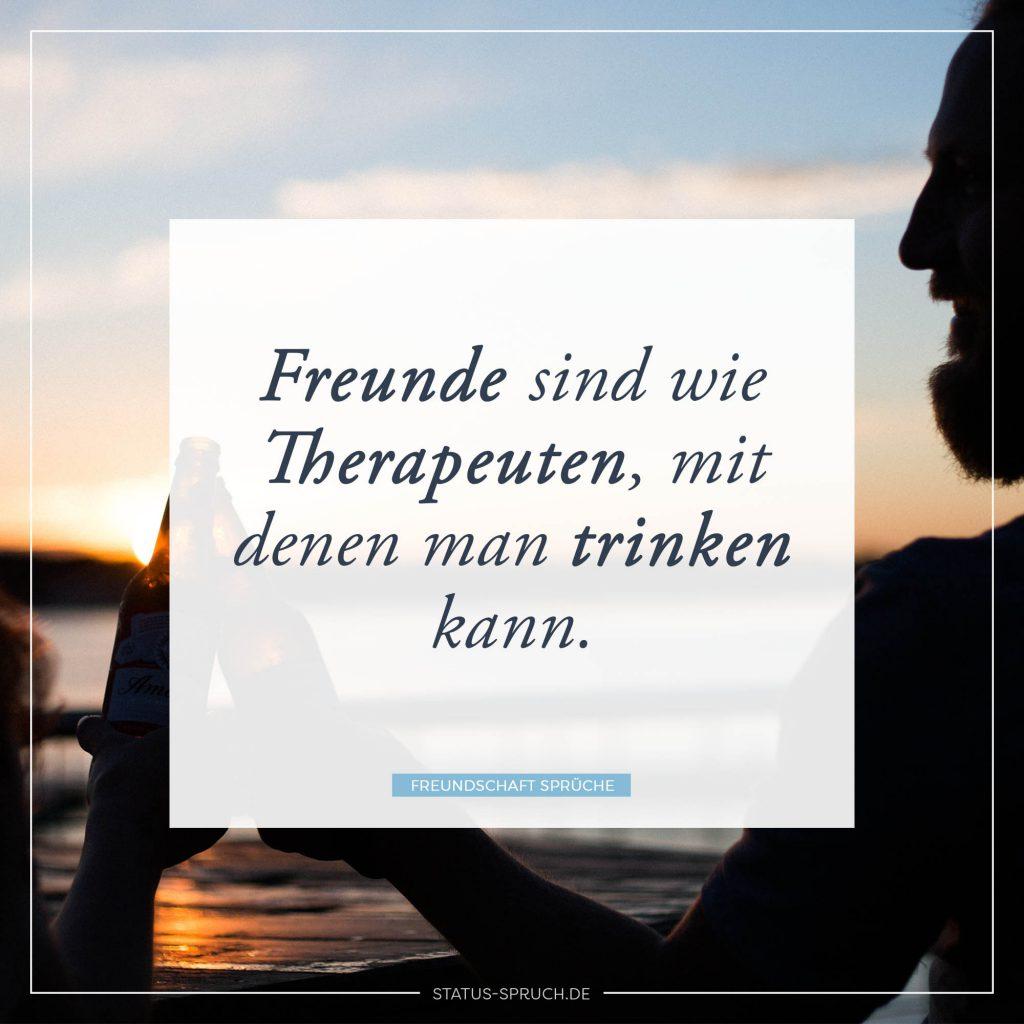 Freunde sind wie Therapeuten, mit denen man trinken kann
