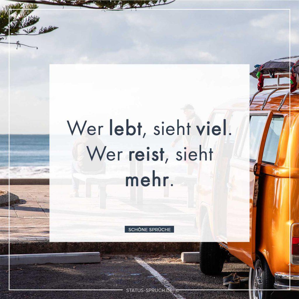 Wer lebt, sieht viel. Wer reist, sieht mehr.